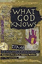 What God knows : time, eternity, and divine…