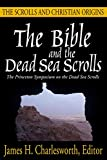 James H. Charlesworth: The Bible and the Dead Sea Scrolls: Vol 3: The Scrolls and Christian Origins (Princeton Symposium on Judaism and Christian Origins)