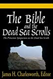 James H. Charlesworth: The Bible and the Dead Sea Scrolls (3 volume set) (v. 1, 2 & 3)