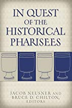 In Quest of the Historical Pharisees by…