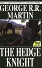 The Hedge Knight by George R. R. Martin