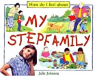 How Do I Feel About My Stepfamily by Kevin…