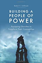 Building a People of Power by Robert C.…