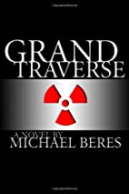Grand Traverse by Michael Beres