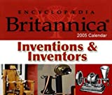 Encyclopedia Britannica: Inventions & Inventors 2005 Calendar