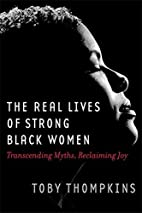 The Real Lives of Strong Black Women:…