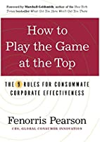 How to Play the Game at the Top: The 9 Rules…