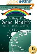 An Alphabet of Good Health in a Sick World