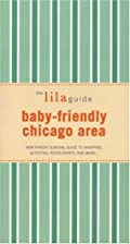 The Lilaguide Baby-friendly Chicago Area:…