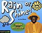 Rain or Shine!(A Book About Weather!) by Jan…