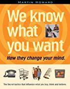We know what you want : how they change your…