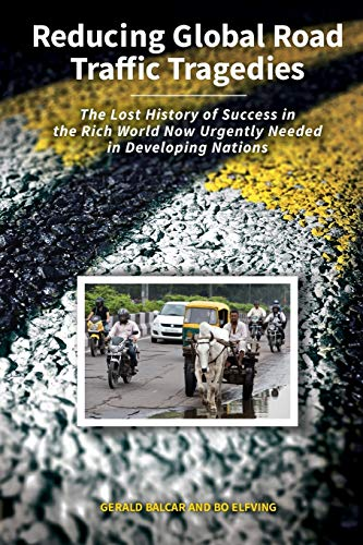reducing-global-road-traffic-tragedies-the-lost-history-of-success-in-the-rich-world-now-urgently-needed-in-developing-nations