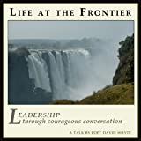 David Whyte: Life at the Frontier - Leadership Through Courageous Conversation