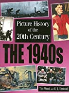The 1940's (Picture History of the 20th…