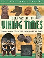 Everyday Life In Viking Times by Hazel Mary…