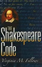 The Shakespeare Code by Virginia M. Fellows