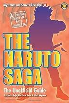 The Naruto Saga: The Unofficial Guide…