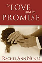 To Love and to Promise: A Novel by Rachel…