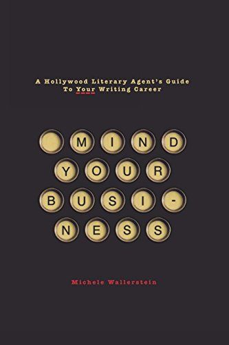 mind-your-business-a-hollywood-literary-agents-guide-to-your-writing-career