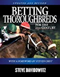 Davidowitz, Steve: Betting Thoroughbreds for the 21st Century: A Professional's Guide for the Horseplayers