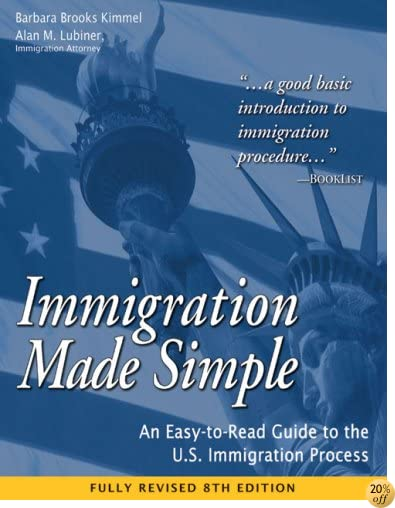 Immigration Made Simple: An Easy-to-Read Guide to the U.S. Immigration Process