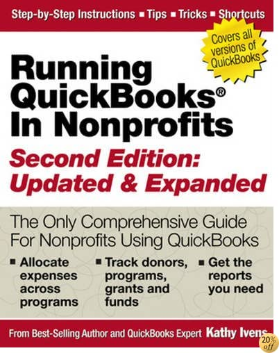 TRunning QuickBooks in Nonprofits: 2nd Edition: The Only Comprehensive Guide for Nonprofits Using QuickBooks