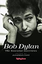 Bob Dylan: The Essential Interviews by…