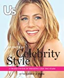 Hrabi, Dale: US Secrets of Celebrity Style: A Crash Course in Dressing Like the Stars