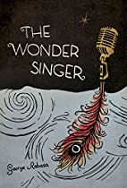 The Wonder Singer by George Rabasa
