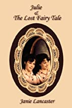 Julie & The Lost Fairy Tale by Lancaster…