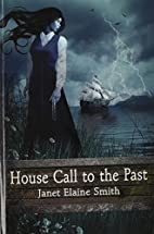 House Call to the Past by Elaine Janet Smith