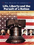 Time Magazine: The Making of America: Life, Liberty and the Pursuit of A Nation  How 13 Fragile Colonies United to Defy an Empire and Create the World's First great Democracy