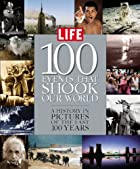 Life: 100 Events That Shook Our World : A…