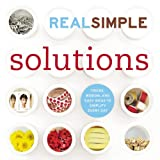 Editors of Real Simple Magazine: Real Simple Solutions