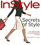 Secrets of Style: InStyle's Complete Guide…