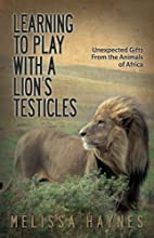 Learning to Play With a Lion's Testicles:…