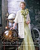Epstein, Nicky: Nicky Epstein's Knitting on Top of the World: The Global Guide to Traditions, Techniques and Design