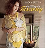 Epstein, Nicky: Nicky Epstein Knitting in Tuscany