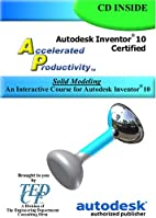Accelerated Productivity 10: Solid Modeling,…