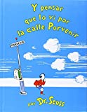 Canetti, Yanitzia: Y pensar que lo vi en la calle porvenir / and to Think That I Saw It on Mulberry Street