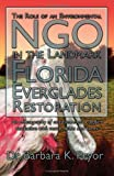 Pryor, Barbara K.: The Role of an Environmental Ngo in the Landmark Florida Everglades Restoration an Ethnography of Environmental Conflict Resolution With Many Twists And Turns
