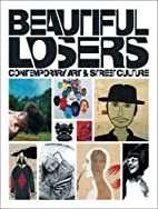 Beautiful Losers: Contemporary Art and…