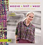 Weave•Knit•Wear: Simply Fabulous…