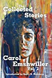 Emshwiller, Carol: The Collected Stories: Vol. 2