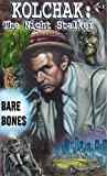 Gentile, Joe: Kolchak the Night Stalker: Bare Bones