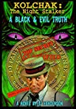 Henderson, C. J.: Kolchak, The Night Stalker: A Black &amp; Evil Truth