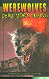 Bergstrom, Elaine: Werewolves: Dead Moon Rising