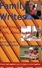 Family Writes: Parenting With Pens, Pencils…