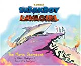 Robert Rodriguez: The Adventures of SharkBoy and LavaGirl: Movie Storybook