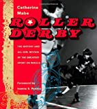 Roller Derby: The History and All-Girl…